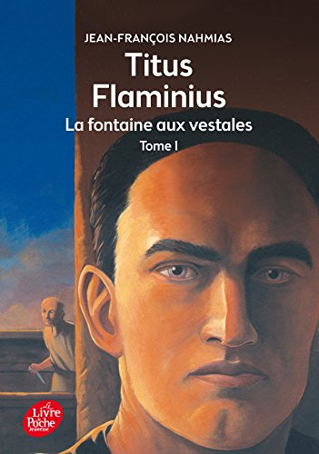 Titus Flaminius 1/La Fontaine Aux Vestales