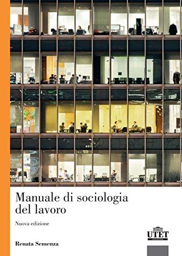 Il mondo del lavoro. Le prospettive della sociologia. Nuova ediz.