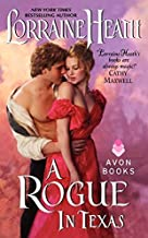 A Rogue in Texas (Rogues in Texas) by Lorraine Heath (2014-05-27)