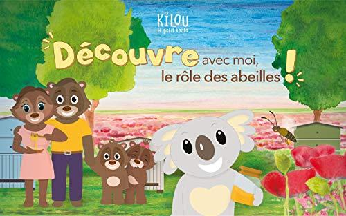 Kilou, le petit koala: Découvre avec moi, le rôle des abeilles ! (French Edition)