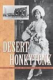 Desert Honkytonk: The Story of Tombstone's Bird Cage Theatre