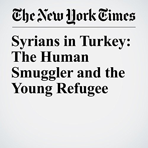 Syrians in Turkey: The Human Smuggler and the Young Refugee audiobook cover art