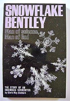 Snowflake Bentley  Man of Science Man of God