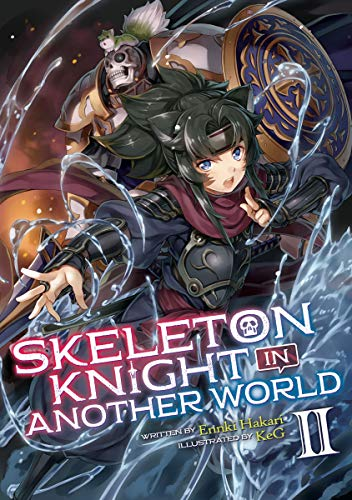 Skeleton Knight in Another World (Light Novel) Vol. 2 (English Edition)