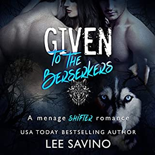 Given to the Berserkers     Berserker Saga, Book 4              By:                                                                                                                                 Lee Savino                               Narrated by:                                                                                                                                 Robert Ross                      Length: 5 hrs and 37 mins     73 ratings     Overall 4.4