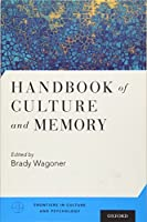 Handbook of Culture and Memory (Frontiers in Culture and Psychology)