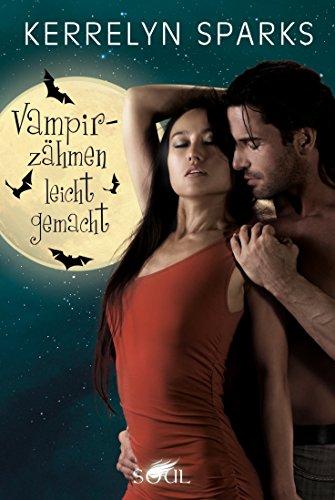 Vampirzähmen leicht gemacht: Vampirroman (Love at Stake 15)
