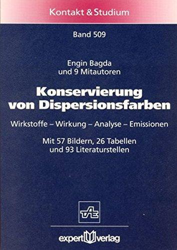 Konservierung von Dispersionsfarben: Wirkstoffe – Wirkung – Analyse – Emissionen (Kontakt & Studium)