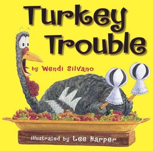 Turkey Trouble by [Wendi Silvano, Lee Harper]