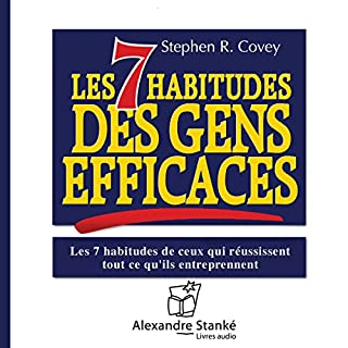 Les 7 habitudes des gens efficaces                   By:                                                                                                                                 Stephen R. Covey                               Narrated by:                                                                                                                                 Yan Le Gac,                                                                                        Nathalie Bardin                      Length: 1 hr and 27 mins     Not rated yet     Overall 0.0