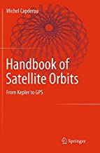 Handbook of Satellite Orbits: From Kepler to GPS