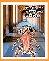 The Church Mouse Who Was Poor.
