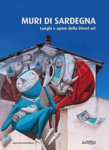 Muri di Sardegna. Luoghi e opere della street art