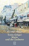Tonio Kröger / Mario und der Zauberer. Ein tragisches Reiseerlebnis. - Thomas Mann