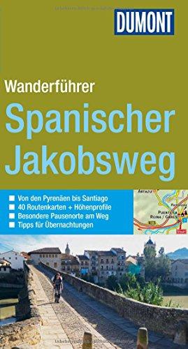 DuMont aktiv Wandern auf dem Spanischen Jakobsweg: Mit 40 Routenkarten und Höhenprofilen (DuMont Wanderführer)