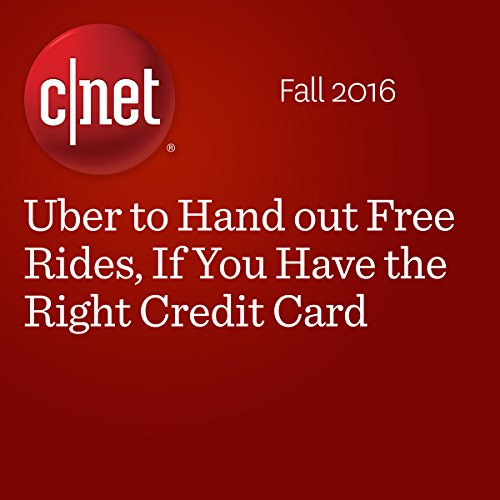 Uber to Hand out Free Rides, If You Have the Right Credit Card audiobook cover art