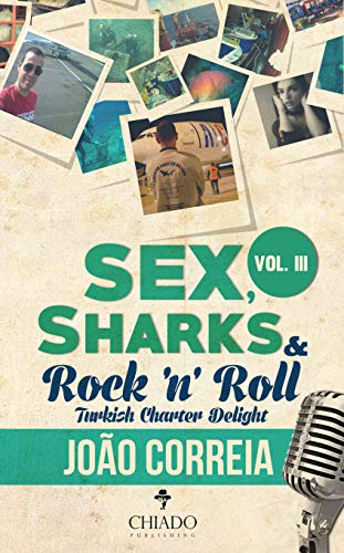 Sex, Sharks and Rock & Roll - Vol. III: Turkish Charter Delight (English Edition)