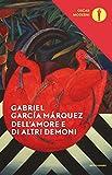 Dell'amore e di altri demoni (Oscar classici moderni Vol. 225)...