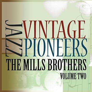 Vintage Jazz Pioneers - The Mills Brothers, Vol. 2