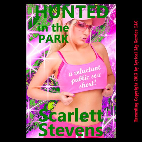 Hunted in the Park: A Reluctant Public Sex Short audiobook cover art