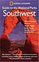 National Geographic Guide to the National Parks: Southwest