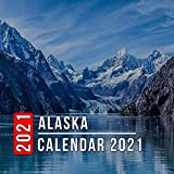 Alaska Calendar 2021: 12 Month Mini Calendar from Jan 2021 to Dec 2021, Cute Gift Idea | Pictures in Every Month