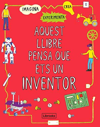 Aquest llibre pensa que ets un inventor: 1 (Imagina)