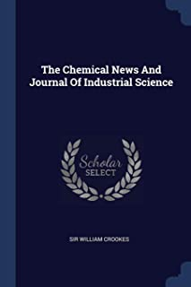 The Chemical News and Journal of Industrial Science