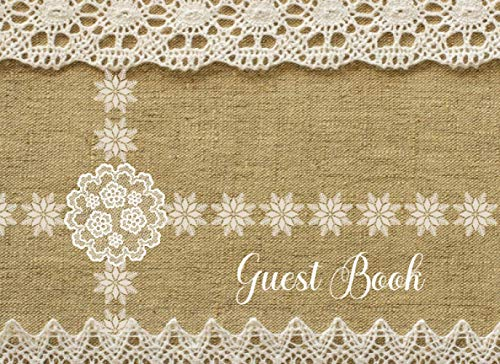 Guest Book: Rustic Burlap Guest Book For Wedding, Wedding Sign In Guest Book Alternative - (8.25' X 6' & 120 Pages Interiors)