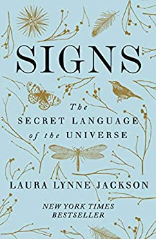 Signs: The secret language of the universe by [Laura Lynne Jackson]