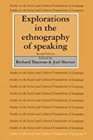 Explorations in the Ethnography of Speaking (Studies in the Social and Cultural Foundations of Language, Series Number 8)