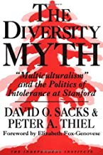 The Diversity Myth: Multiculturalism and the Politics of Intolerance at Stanford