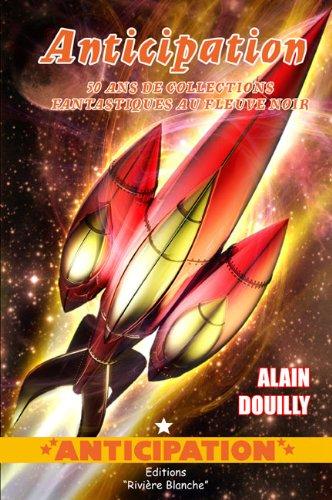 Anticipation: 50 ans de collections fantastiques et de science-fiction au Fleuve noir