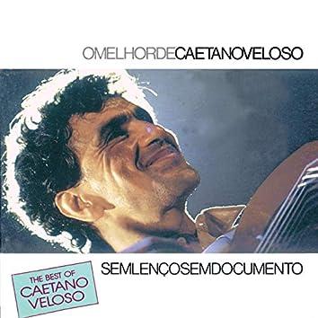 The Best Of Caetano Veloso - Sem Lenço Sem Documento