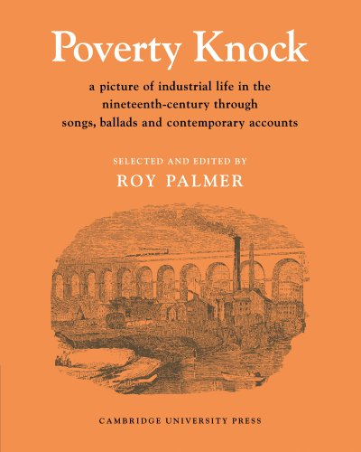 Poverty Knock: A Picture of Industrial Life in the Nineteenth-Century through Songs, Ballads and Contemporary Accounts (Resources of Music, Band 9)