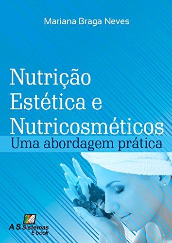 Nutrição Estética e Nutricosméticos: Uma Abordagem Prática (Portuguese Edition)