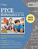 FTCE Mathematics 6-12 (026) Study Guide: Math Exam Prep and Practice Test Questions for the Florida Teacher Certification Examination