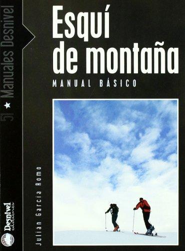 Esqui de montaña - manual basico (Manuales Desnivel)