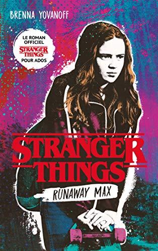 Stranger Things - Runaway Max - Le roman officiel pour ados (Films-séries TV)