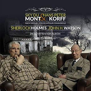 Die Schatten von Albion     Sherlock Holmes & John H. Watson 1              Autor:                                                                                                                                 Ascan von Bargen                               Sprecher:                                                                                                                                 Sky du Mont,                                                                                        Hans Peter Korff,                                                                                        Pia Werfel,                   und andere                 Spieldauer: 49 Min.     18 Bewertungen     Gesamt 3,9