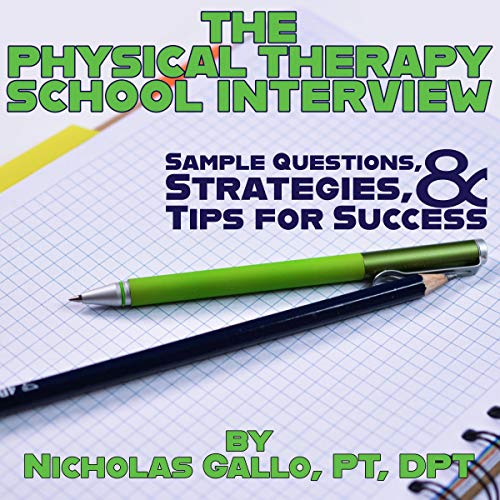 『The Physical Therapy School Interview: Sample Questions, Strategies & Tips for Success』のカバーアート