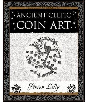 [(Ancient Celtic Coin Art)] [By (author) Simon Lilly] published on (March, 2008)