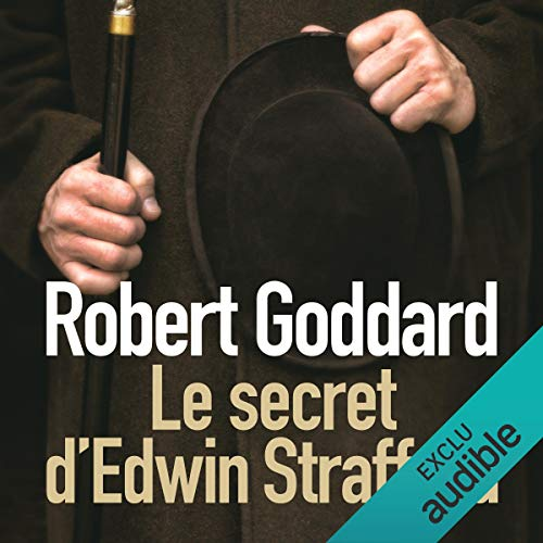 Le secret d'Edwin Strafford                   By:                                                                                                                                 Robert Goddard                               Narrated by:                                                                                                                                 Renaud Dehesdin                      Length: 16 hrs and 18 mins     Not rated yet     Overall 0.0