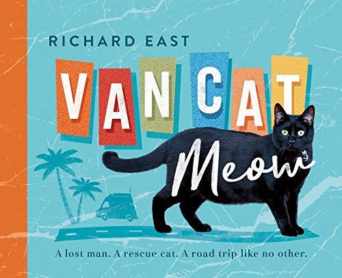 [画像:Van Cat Meow: A Lost Man, a Rescue Cat, a Road Trip Like No Other]