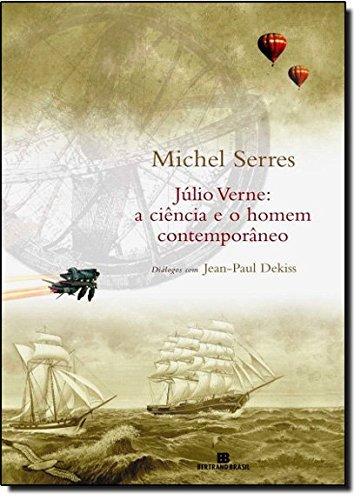 JÚLIO VERNE: A CIÊNCIA E O HOMEM CONTEMPORÂNEO: A ciência e o homem contemporâneo