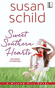 Sweet Southern Hearts (A Willow Hill Novel Book 3) by [Susan Schild]