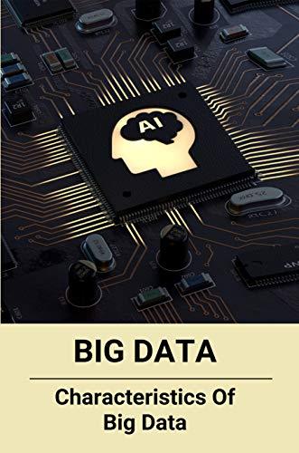 Big Data: Characteristics Of Big Data: Cybersecurity Certification