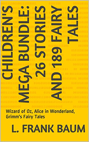 Children's Mega Bundle: 26 Stories and 189 Fairy Tales: Wizard of Oz, Alice in Wonderland, Grimm's Fairy Tales (English Edition)