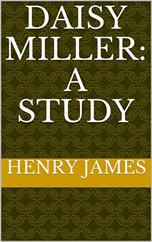Daisy Miller: A Study (English Edition)