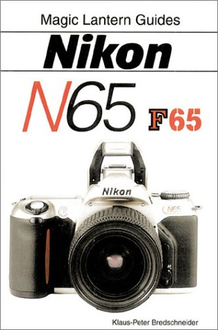 Nikon N65--Nikon F65 (Magic Lantern Guides)